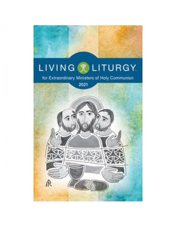 Living Liturgy for Extraordinary Ministers of Holy Communion - 2021