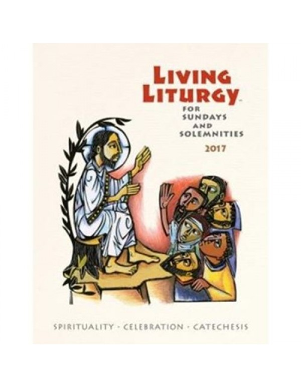 2017 - Living Liturgy for Sundays & Solemnities