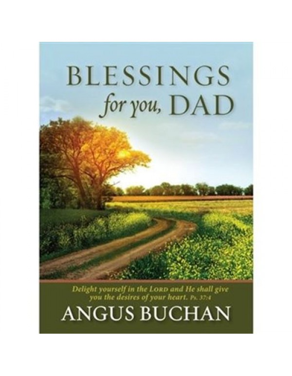Blessings for you Dad - Angus Buchan