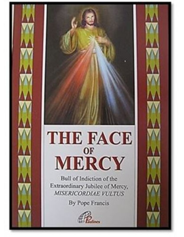Face of Mercy - bull of Indiction of the Extraordinary Jubilee of Mercy. Misericordiae Vultus - Pope Francis