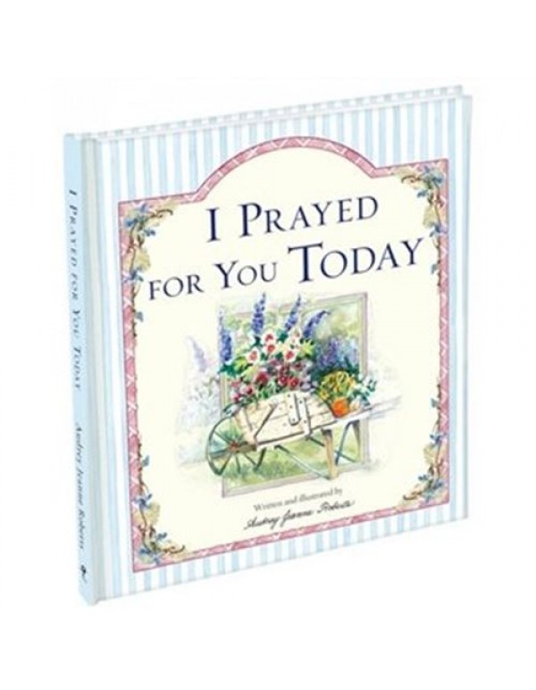 I Prayed For You Today (Hardcover) Spirit lifter