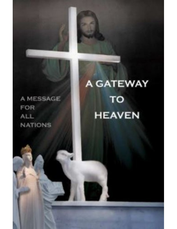 A Gateway to Heaven - A message for all nations