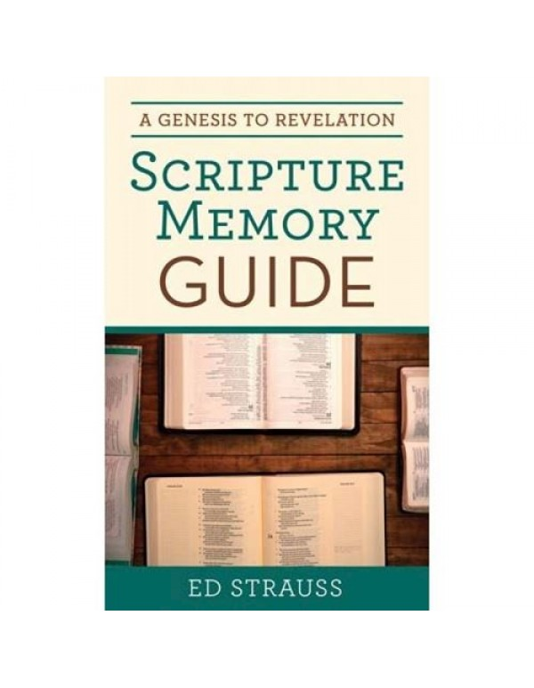 A Genesis To Revelation Scripture Memory Guide - Ed Strauss