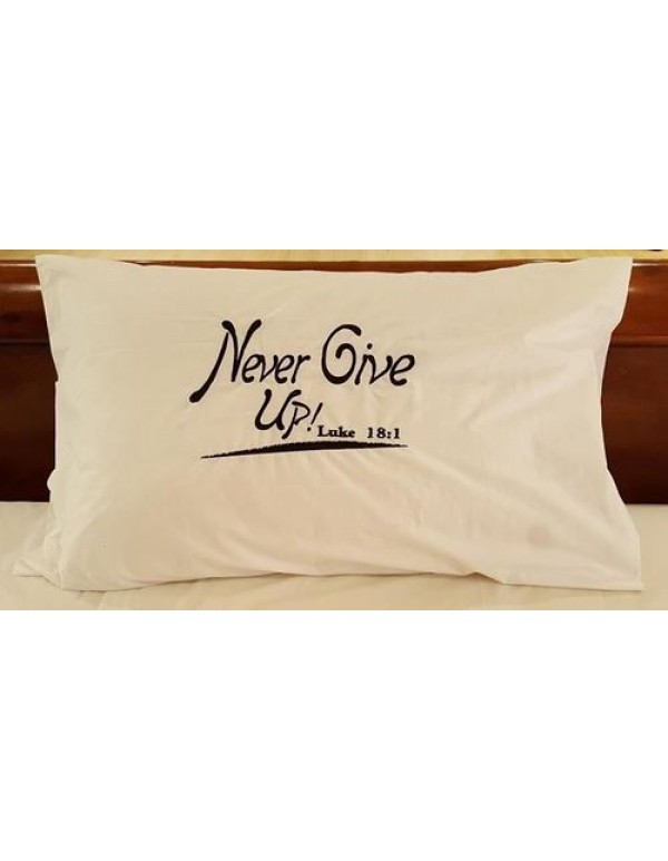 Never Give Up  White Standard Embroidered Pillow Case