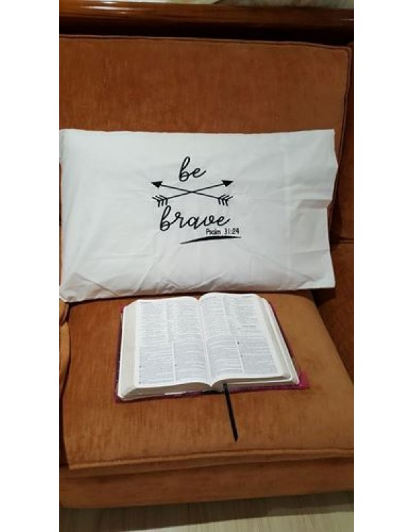 Be Brave - Psalm 31:24  White Standard Embroidered Pillow Case