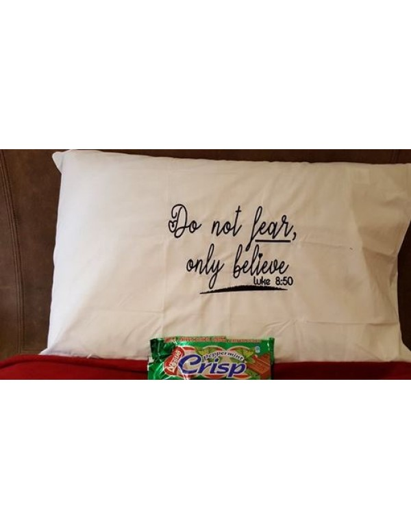 Do Not Fear, only Believe  White Standard Embroidered Pillow Case