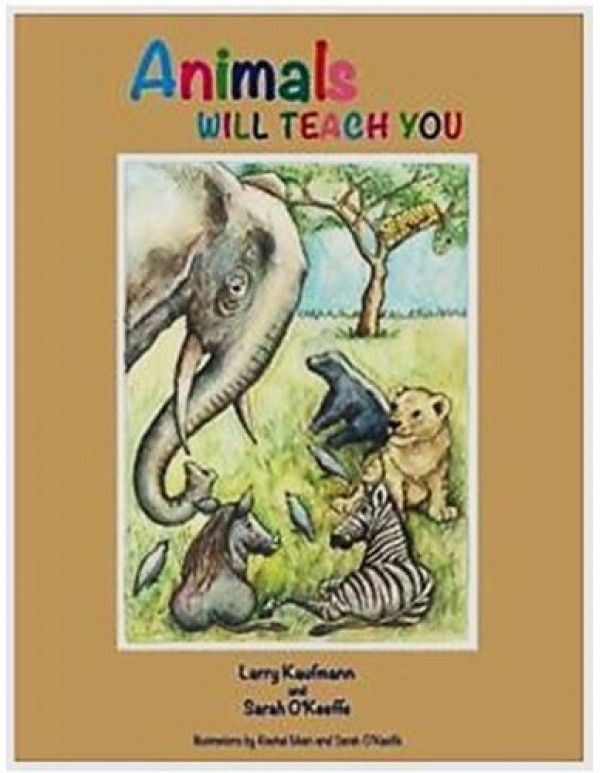 Animals will teach you - Larry Kaufmann & Sarah O'Keeffe