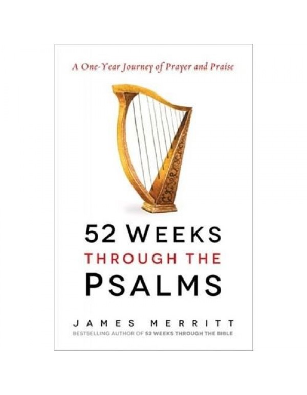 52 weeks through the Psalms - James Merritt