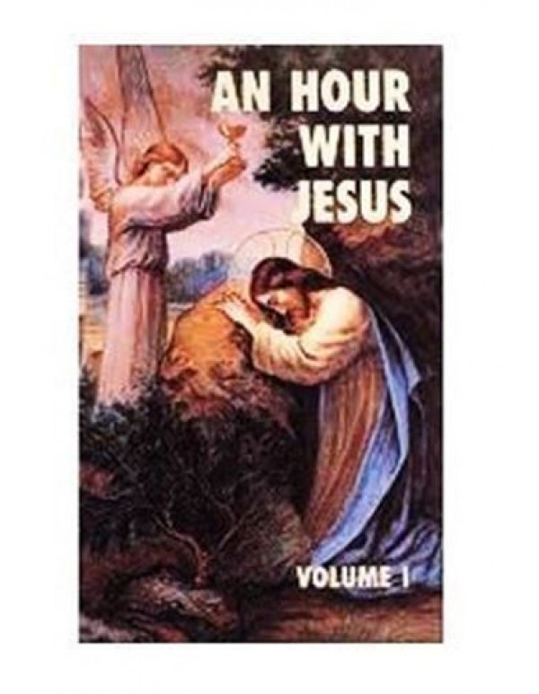 An Hour with Jesus - Volume 1